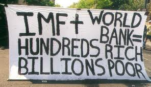 imf + world bank = hundreds rich billions poor